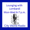 Lounging with Lombardi on City World Radio